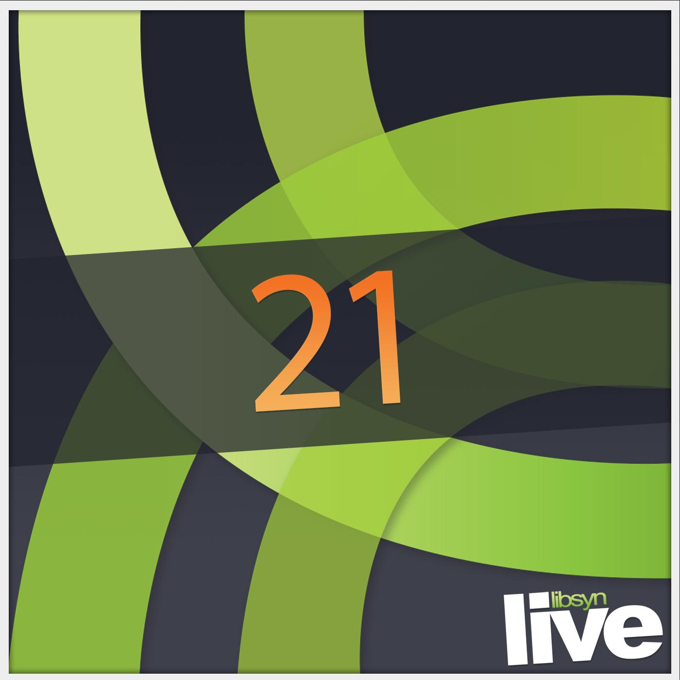 Libsyn Live Event #0021